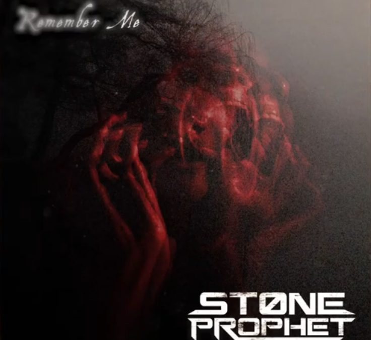"""Stone Prophet"" releases new song ""Remember Me"""